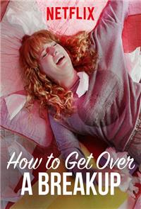How to Get Over a Breakup (2018) Poster