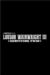 Loudon Wainwright III: Surviving Twin (2018) Poster