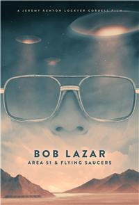 Bob Lazar: Area 51 and Flying Saucers (2018) 1080p Poster