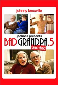 Jackass Presents: Bad Grandpa .5 (2014) Poster