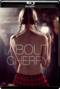 About Cherry (2012) 1080p Poster