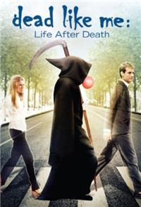 Dead Like Me: Life After Death (2009) Poster