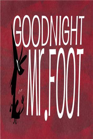 Goodnight, Mr. Foot (2012) Poster