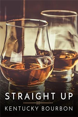Straight Up: Kentucky Bourbon (2018) Poster