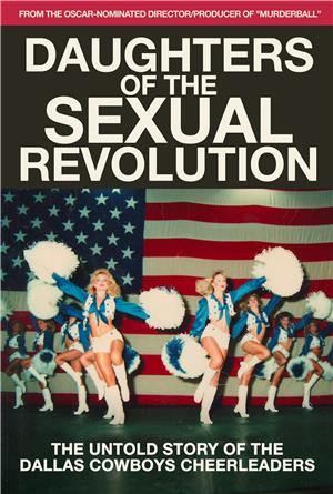 Daughters of the Sexual Revolution: The Untold Story of the Dallas Cowboys Cheerleaders (2018) 1080p Poster
