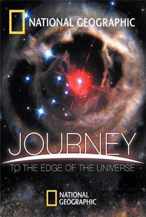 National Geographic: Journey to the Edge of the Universe (2008) Poster