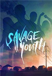 Savage Youth (2018) 1080p Poster