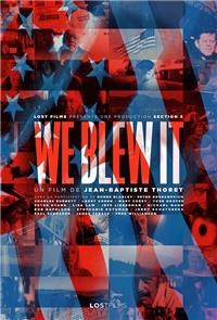 We Blew It (2017) 1080p Poster