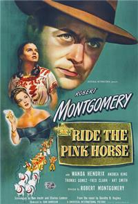 Ride the Pink Horse (1947) Poster