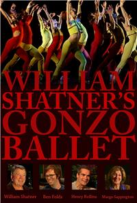William Shatner's Gonzo Ballet (2009) 1080p Poster