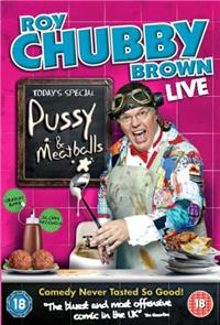 Roy Chubby Brown: Pussy & Meatballs (2010) Poster