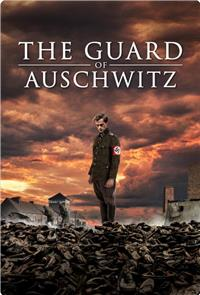 The Guard of Auschwitz (2019) 1080p Poster