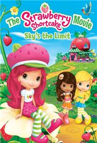 The Strawberry Shortcake Movie: Sky's the Limit (2009) 1080p Poster