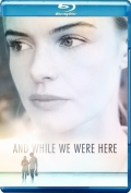 And While We Were Here (2012) Poster