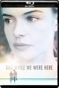 And While We Were Here (2012) 1080p Poster