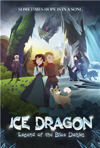 Ice Dragon: Legend of the Blue Daisies (2018) Poster