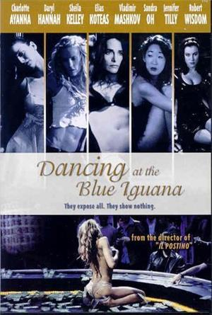 Dancing at the Blue Iguana (2001) 1080p Poster