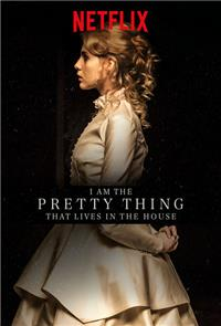I Am the Pretty Thing That Lives in the House (2016) Poster