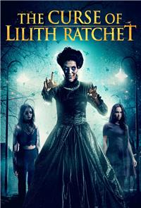 The Curse of Lilith Ratchet (2018) Poster