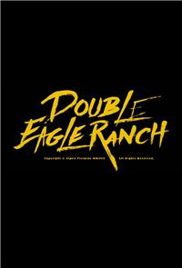 Double Eagle Ranch (2018) Poster