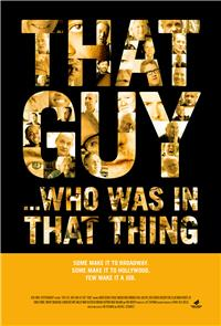That Guy... Who Was in That Thing (2012) 1080p Poster