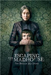 Escaping the Madhouse: The Nellie Bly Story (2019) 1080p Poster