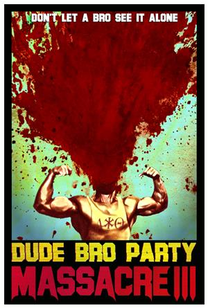 Dude Bro Party Massacre III (2015) 1080p Poster