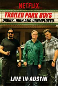 Trailer Park Boys: Drunk, High and Unemployed: Live In Austin (2015) 1080p Poster