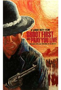 Shoot First And Pray You Live (2008) 1080p Poster