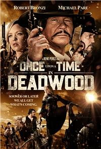 Once Upon a Time in Deadwood (2019) 1080p Poster