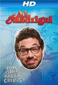 Al Madrigal: Why is the Rabbit Crying? (2013) 1080p Poster