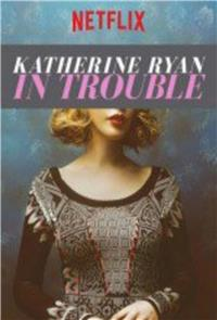 Katherine Ryan: In Trouble (2017) 1080p Poster