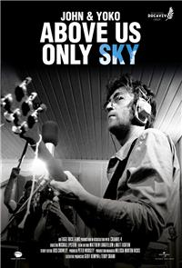 John & Yoko: Above Us Only Sky (2018) Poster