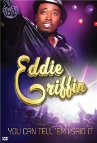 Eddie Griffin: You Can Tell 'Em I Said It (2011) 1080p Poster
