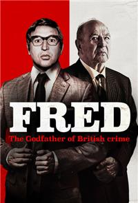 Fred: The Godfather of British Crime (2018) 1080p Poster