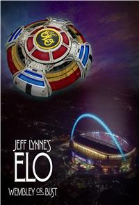 Jeff Lynne's ELO: Wembley or Bust (2017) 1080p Poster