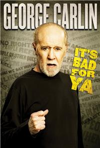 George Carlin: It's Bad for Ya! (2008) 1080p poster