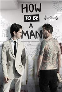 How to Be a Man (2013) 1080p Poster