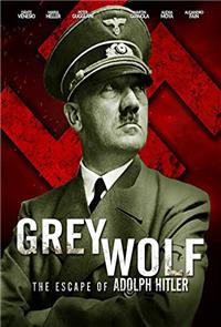 Grey Wolf: The Escape of Adolf Hitler (2014) 1080p Poster
