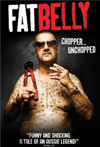 Fatbelly:  Chopper...Unchopped (2009) 1080p poster