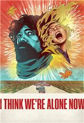 I Think We're Alone Now (2018) bluray Poster