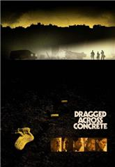 Dragged Across Concrete (2018) Poster
