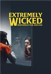 Extremely Wicked, Shockingly Evil, and Vile (2019) 1080p Poster