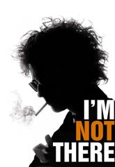 I'm Not There (2007) Poster