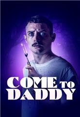 Come to Daddy (2019) 1080p Poster