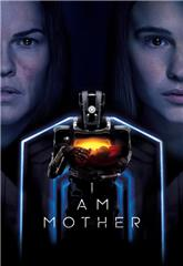 I Am Mother (2019) 1080p bluray Poster