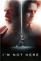 I'm Not Here (2017) 1080p Poster