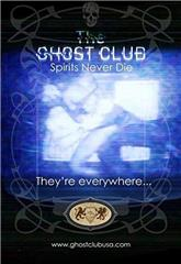 The Ghost Club: Spirits Never Die (2013) Poster