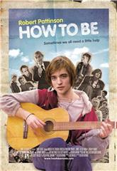 How to Be (2008) 1080p Poster