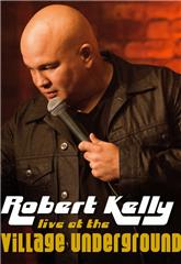 Robert Kelly: Live at the Village Underground (2014) web Poster
